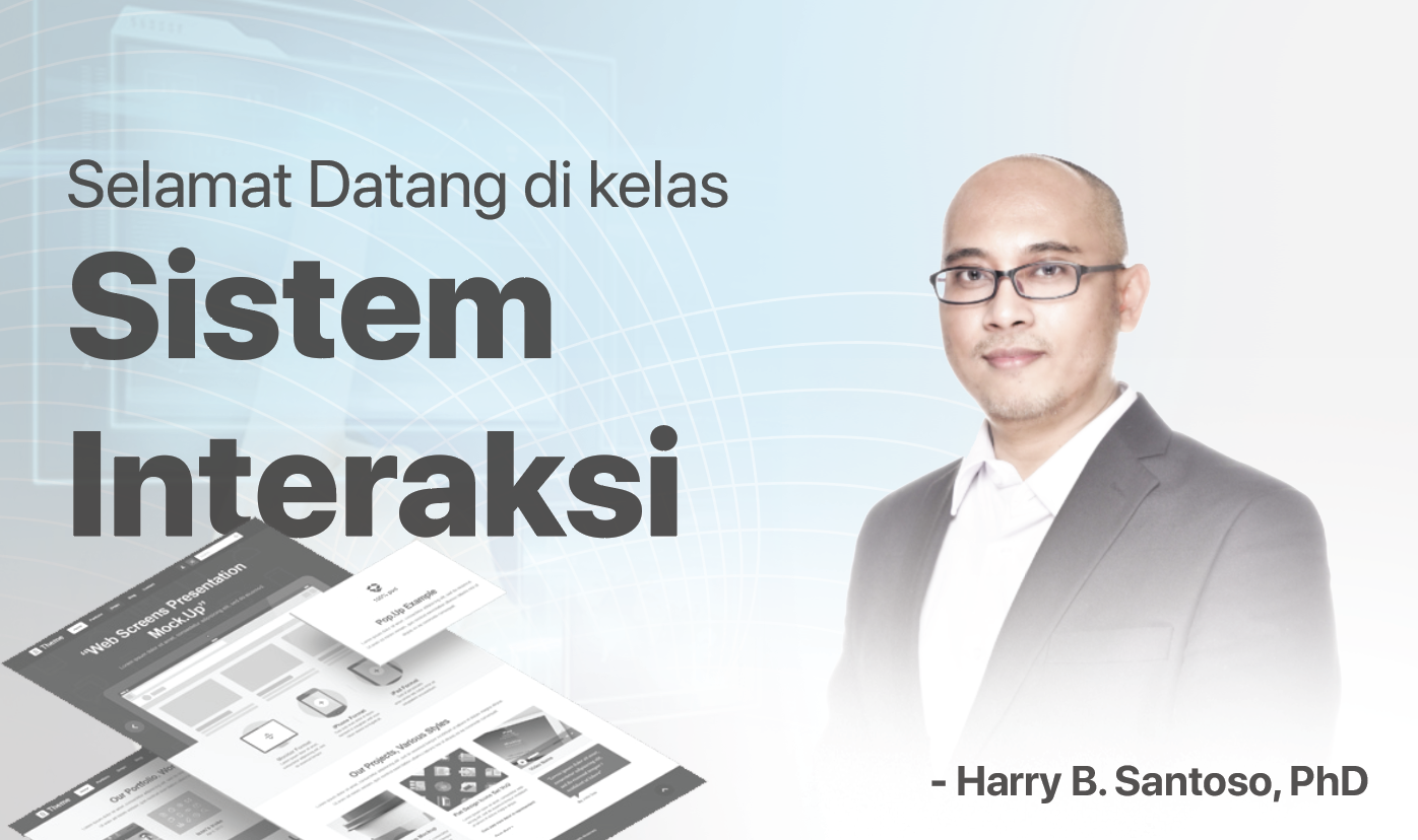 Sistem Interaksi - Harry B. Santoso, PhD